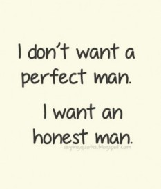 I-dont-want-a-perfect-man-i-want-an-honest-man-saying-quotes